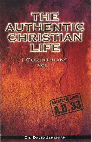 The Authentic Christian Life: I Corinthians, Volumes I, Ii And Iii