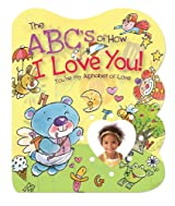 The ABCs of How I Love You!