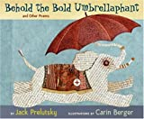 Behold the Bold Umbrellaphant: and Other Poems (0060543175) by Prelutsky, Jack