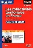 Collectivités territoriales en France - Cours et QCM - Catégories A, B et C - Concours 2014-2015