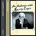An Audience with Barry Cryer | Barry Cryer