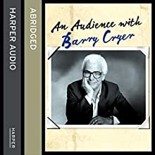 An Audience with Barry Cryer  by Barry Cryer Narrated by Barry Cryer