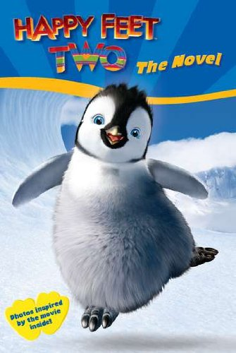Happy Feet Two: The Novel (Happy Feet 2)