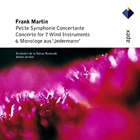 Martin : Petite symphonie concertante, 6 Monologues & Concerto for 7 Wind Instruments - Apex