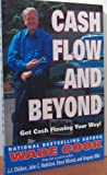Cash Flow and Beyond: Get Cash Flowing Your Way!