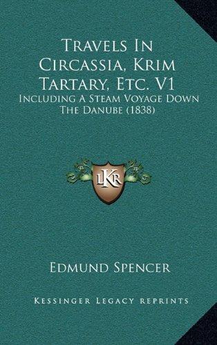 Travels in Circassia, Krim Tartary, Etc. V1: Including a Steam Voyage Down the Danube (1838)