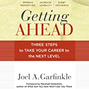Getting Ahead: Three Steps to Take Your Career to the Next Level | [Joel A. Garfinkle, Marshall Goldsmith]