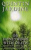 On Honeymoon with Death (Oz Blackstone Mysteries) (0747264716) by Jardine, Quintin