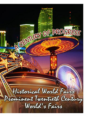 Historical World Fairs: Prominent Twentieth Century World's Fairs on Amazon Prime Video UK
