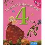 La grande histoire de mes 4 ans : Fillepar Karine-Marie Amiot