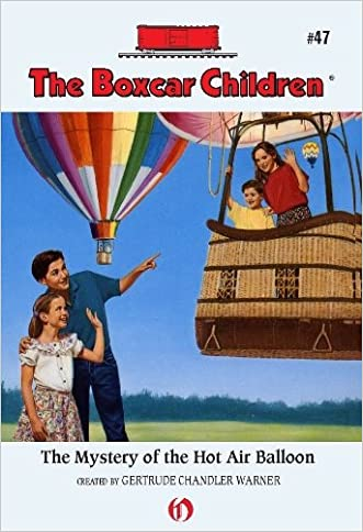 The Mystery of the Hot Air Balloon (The Boxcar Children Mysteries Book 47)
