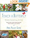 Touch a Butterfly: Wildlife Gardening...