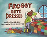 Froggy Gets Dressed Board Book (067087616X) by London, Jonathan