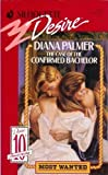 The Case of the Confirmed Bachelor (Most Wanted Series #2) (Silhouette Desire, No 715) (0373057156) by Diana Palmer