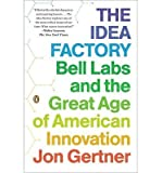 img - for [ { THE IDEA FACTORY: BELL LABS AND THE GREAT AGE OF AMERICAN INNOVATION } ] by Gertner, Jon (AUTHOR) Feb-26-2013 [ Paperback ] book / textbook / text book