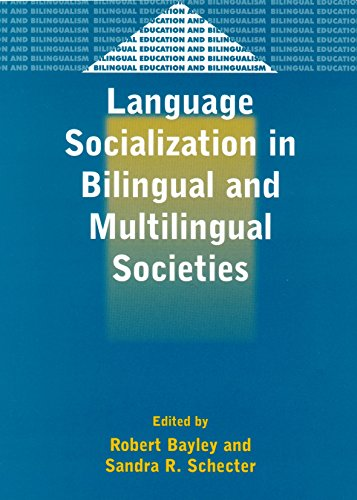 Language Socialization in Bilingual and Multilingual Societies (Bilingual Education & Bilingualism)