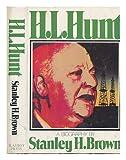 H. L. Hunt - A Biography