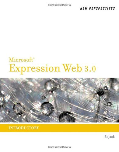 New Perspectives on Microsoft® Expression® Web 3: Introductory