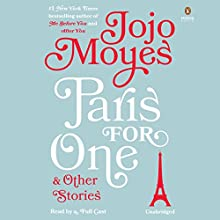 Paris for One and Other Stories Audiobook by Jojo Moyes Narrated by Fiona Hardingham, Susan Duerden, Jayne Entwistle, Olivia Mackenzie-Smith, Katharine McEwan