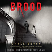 Brood (       UNABRIDGED) by Chase Novak Narrated by Elisabeth Rodgers, Kevin T. Collins