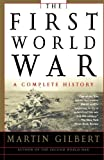 The First World War, Second Edition: A Complete History (0805076174) by Martin Gilbert