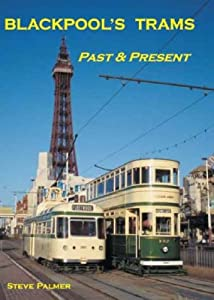 Blackpool's Trams Past and Present