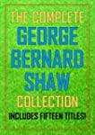 The Complete George Bernard Shaw Coll...