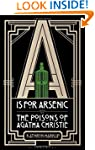 A is for Arsenic: The Poisons of Agat...