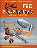 Image of Curtiss F9C Sparrowhawk Airship Fighters (Naval Fighters, 79)