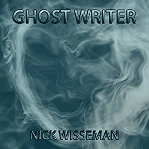 Ghost Writer: A Short Story | [Nick Wisseman]