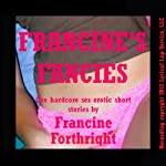 Francine's Fancies: Five Hardcore Sex Erotic Short Stories | Francine Forthright
