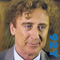 Gene Wilder in Conversation with Wendy Wasserstein at the 92nd Street Y  by Gene Wilder