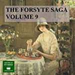The Forsyte Saga: Volume 9 (       UNABRIDGED) by John Galsworthy Narrated by Peter Joyce