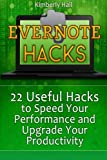 img - for Evernote Hacks: 22 Useful Hacks to Speed Your Performance and Upgrade Your Productivity (Evernote, Evernote Essentials, Evernote for Dummies) book / textbook / text book