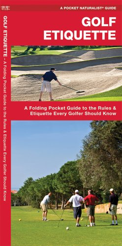 Golf Etiquette: A Folding Pocket Guide to the Rules & Etiquette Every Golfer Should Know (A Pocket Tutor Guide)