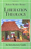 Liberation Theology: An Introductory Guide (0664254241) by Robert McAfee Brown