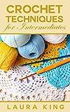Crochet Techniques For Intermediates