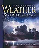 Encyclopedia of Weather and Climate Change: A Complete Visual Guide