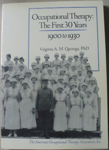 Occupational Therapy: The First 30 Years 1900 to 1930