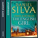 The English Girl: Gabriel Allon, Book 13 (       UNABRIDGED) by Daniel Silva Narrated by Jim Barclay