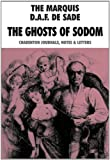 The Ghosts Of Sodom: Charenton Journals, Notes And Letters
