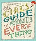 The Girls Guide to Absolutely Everything: Advice on Absolutely Everything