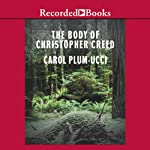 The Body of Christopher Creed (       UNABRIDGED) by Carol Plum-Ucci Narrated by Scott Shina