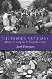 img - for The Hidden Musicians: Music-Making in an English Town (Music/Culture) book / textbook / text book