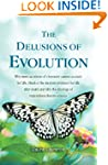 The Delusions of Evolution: Why Mere...