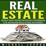 30 Best Real Estate Investing Strategies for Beginner Real Estate Investors | Michael Joshua