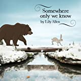 LILY ALLEN-SOMEWHERE ONLY WE KNOW