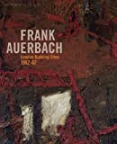 img - for Frank Auerbach: The London Building Sites 1952-1962 by Barnaby Wright, Paul Moorhouse, Margaret Garlake (2010) Paperback book / textbook / text book
