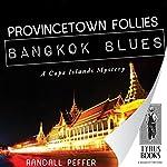 Provincetown Follies, Bangkok Blues | Randall Peffer