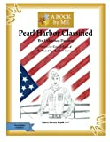 Pearl Harbor Classified: The Unknown Disaster (A BOOK by ME)